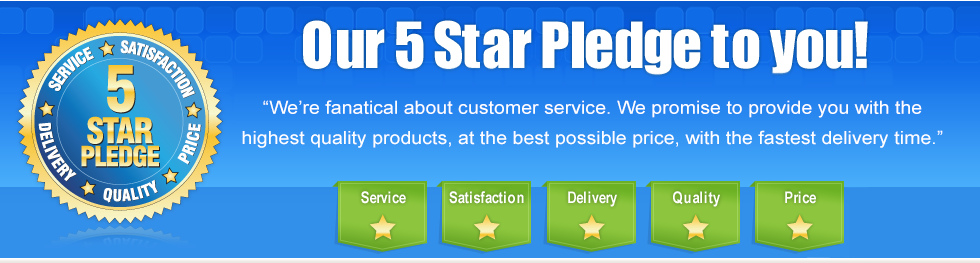 Our 5 Star Pledge to you!